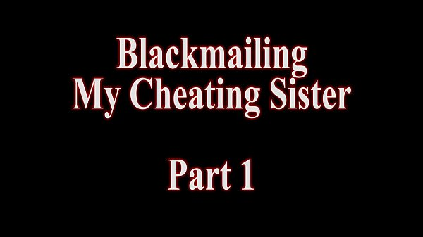 Sister, Blackmail